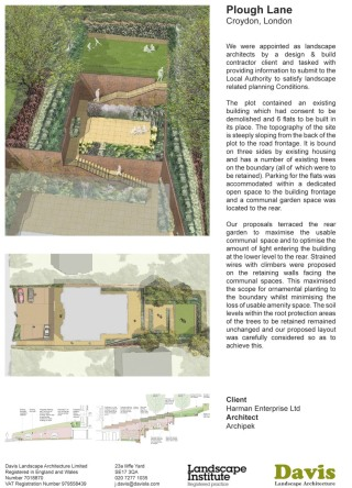 We were appointed as landscape architects by a design & build contractor client and tasked with providing information to submit to the Local Authority to satisfy landscape related planning Conditions. The plot contained an existing building which had consent to be demolished and 6 flats to be built in its place. The topography of the site is steeply sloping from the back of the plot to the road frontage. It is bound on three sides by existing housing and has a number of existing trees on the boundary (all of which were to be retained). Parking for the flats was accommodated within a dedicated open space to the building frontage and a communal garden space was located to the rear. Our proposals terraced the rear garden to maximise the usable communal space and to optimise the amount of light entering the building at the lower level to the rear. Strained wires with climbers were proposed on the retaining walls facing the communal spaces. This maximised the scope for ornamental planting to the boundary whilst minimising the loss of usable amenity space. The soil levels within the root protection areas of the trees to be retained remained unchanged and our proposed layout was carefully considered so as to achieve this.