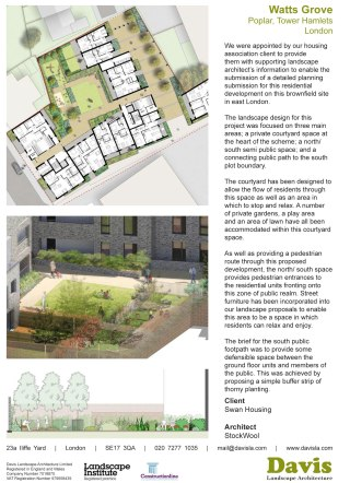 We were appointed by our housing association client to provide them with supporting landscape architect's information to enable the submission of a detailed planning submission for this residential development on this brownfield site in east London. The landscape design for this project was focused on three main areas; a private courtyard space at the heart of the scheme; a north/ south semi public space; and a connecting public path to the south plot boundary. The courtyard has been designed to allow the flow of residents through this space as well as an area in which to stop and relax. A number of private gardens, a play area and an area of lawn have all been accommodated within this courtyard space. As well as providing a pedestrian route through this proposed development, the north/ south space provides pedestrian entrances to the residential units fronting onto this zone of public realm. Street furniture has been incorporated into our landscape proposals to enable this area to be a space in which residents can relax and enjoy. The brief for the south public footpath was to provide some defensible space between the ground floor units and members of the public. This was achieved by proposing a simple buffer strip of thorny planting. Client Swan Housing Architect StockWool