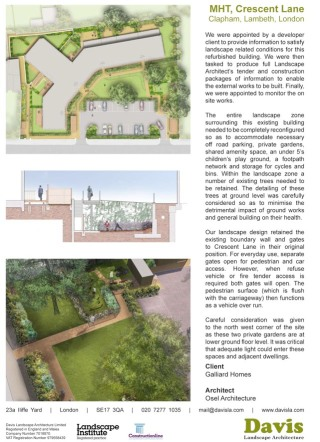 We were appointed by a developer client to provide information to satisfy landscape related conditions for this refurbished building. Our landscape architects were then tasked to produce full tender and construction packages of information to enable the external works to be built. Finally, we were appointed to monitor the on site external works. The entire landscape zone surrounding this existing building needed to be completely reconfigured so as to accommodate necessary off road parking, private gardens, shared amenity space, an under 5's children's play ground, a footpath network and storage for cycles and bins. Within the landscape zone a number of existing trees needed to be retained. The detailing of these trees at ground level was carefully considered by our landscape architects so as to minimise the detrimental impact of ground works and general building on their health. Our landscape design retained the existing boundary wall and gates to Crescent Lane in their original position. For everyday use, separate gates open for pedestrian and car access. However, when refuse vehicle or fire tender access is required both gates will open. The pedestrian surface (which is flush with the carriageway) then functions as a vehicle over run. Careful consideration was given to the north west corner of the site as these two private gardens are at lower ground floor level. It was critical that adequate light could enter these spaces and their respective dwellings.